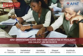 You know you're on the right path when you make no hesitation in setting your plans into motion. APAT Orientation Class and Exam conducted at Poyilkavu HSS Calicut on October 23rd, 2019.